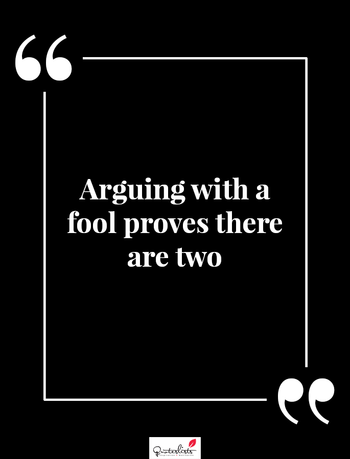Motivation Quote Arguing With A Fool Proves There Are Two