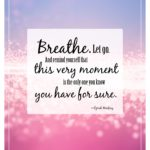 Breathe Quotes and Sayings with Images