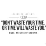 Don't Waste Your Time Quotes 3 and Sayings with Images