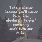 Take A Chance Quotes 2 and Sayings with Images